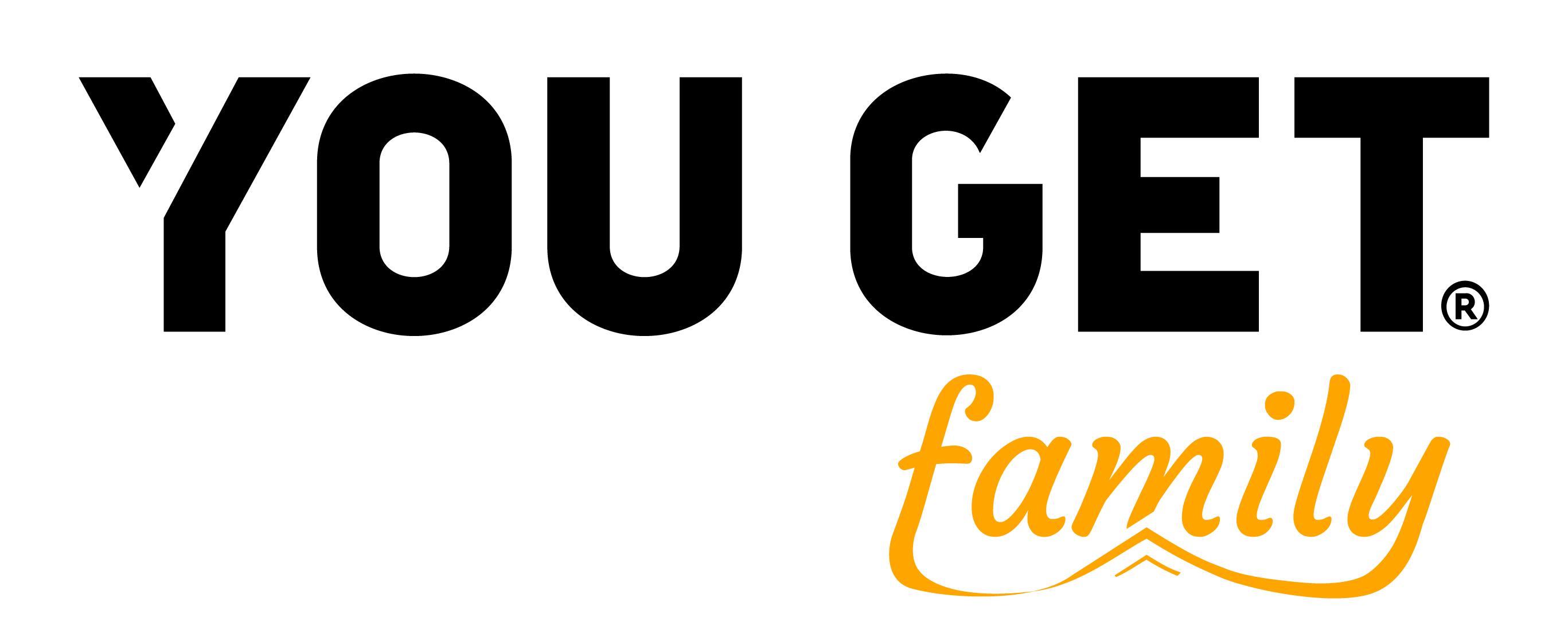 You Get Family